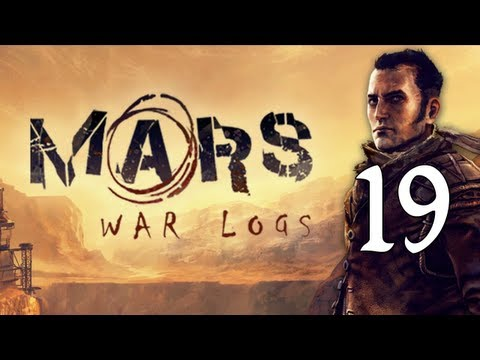 19. Let's Play Mars: War Logs - The Exhibitionist and The Bad Payer