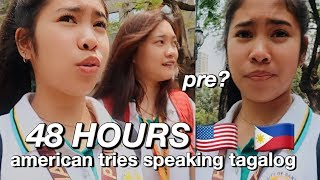 TRYING TO SPEAK ONLY TAGALOG FOR 48 HOURS (UST)