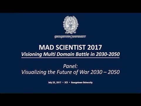 TRADOC Mad Scientist  2017 Georgetown: Panel: Visualizing Future of War