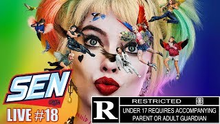 Birds of Prey and The Suicide Squad Will Be Rated R - SEN LIVE #18