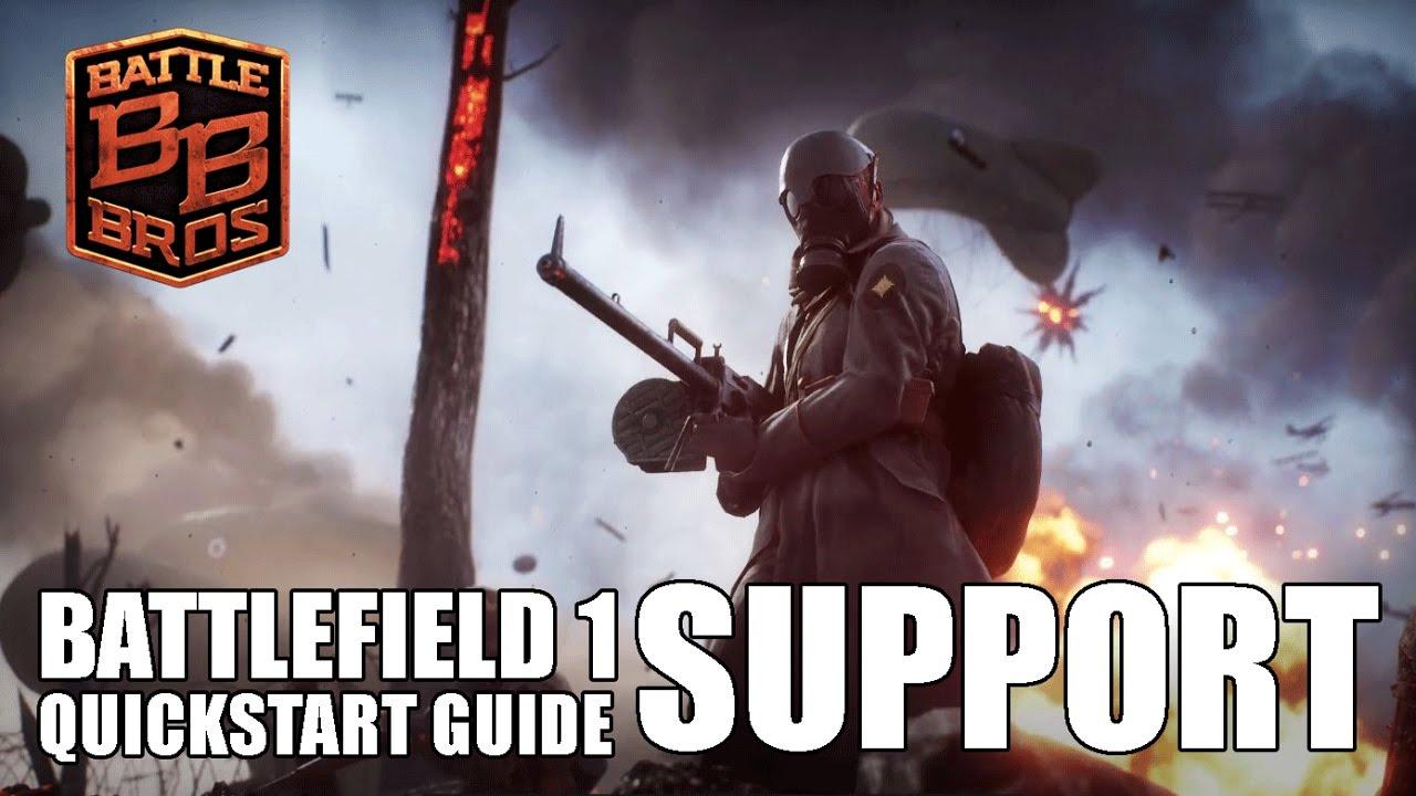 Battlefield 1 Quickstart Guide: Support - Battle Bros Tutorial