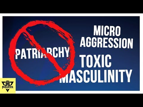 Patryarchy, Microagression, Etc... Are All made up BS!!!