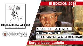 Sergio Isabel Ludeña | Arqueología, tumbas y revólveres: de la pantalla a la realidad.