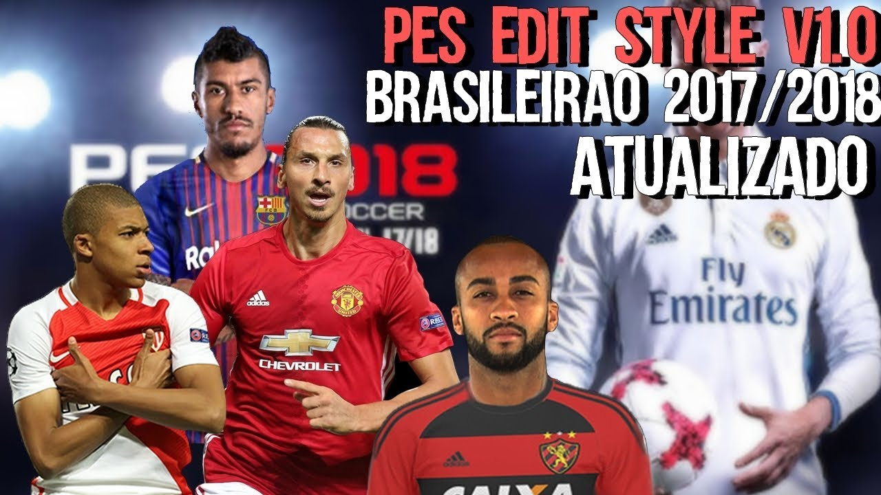 PES 2010 PATCH 2018 ATUALIZADO BRASILEIRAO 2017/2018 - YouTube