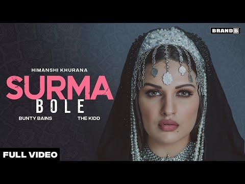 SURMA BOLE : Himanshi Khurana  | Bunty Bains | The Kidd | Latest Punjabi Song 2021 | Brand B