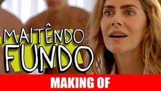 MAKING OF - MAITÊNDO FUNDO