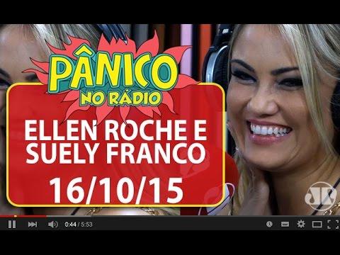 Ellen Roche e Suely Franco - Pânico - 16/10/15