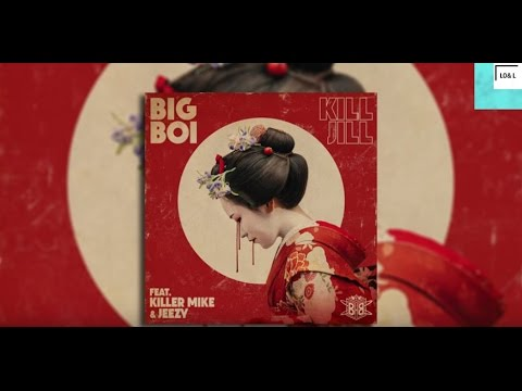 Kill Jill - Big Boi Ft. Killer Mike, Jeezy - Lyrics On Screen