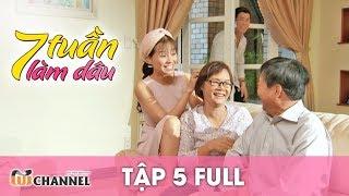 7 Tuần Làm Dâu   Tập 5 Full: Lần Đầu Hiểu Nhau   Phim Mẹ Chồng Nàng Dâu 2018