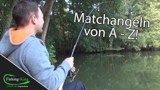 Matchangeln von A-Z - So gehts! | Fishing-King.de
