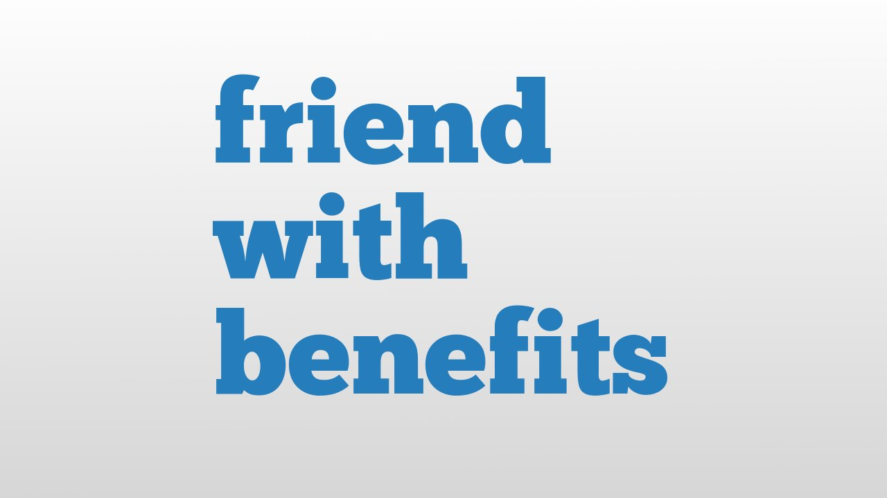 friend with benefits meaning and pronunciation - YouTube