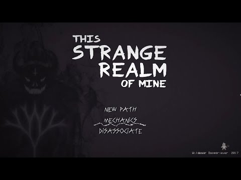 This Strange Realm Of Mine Gameplay |
