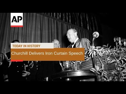 Churchill's Iron Curtain Speech - 1946 | Today In History |