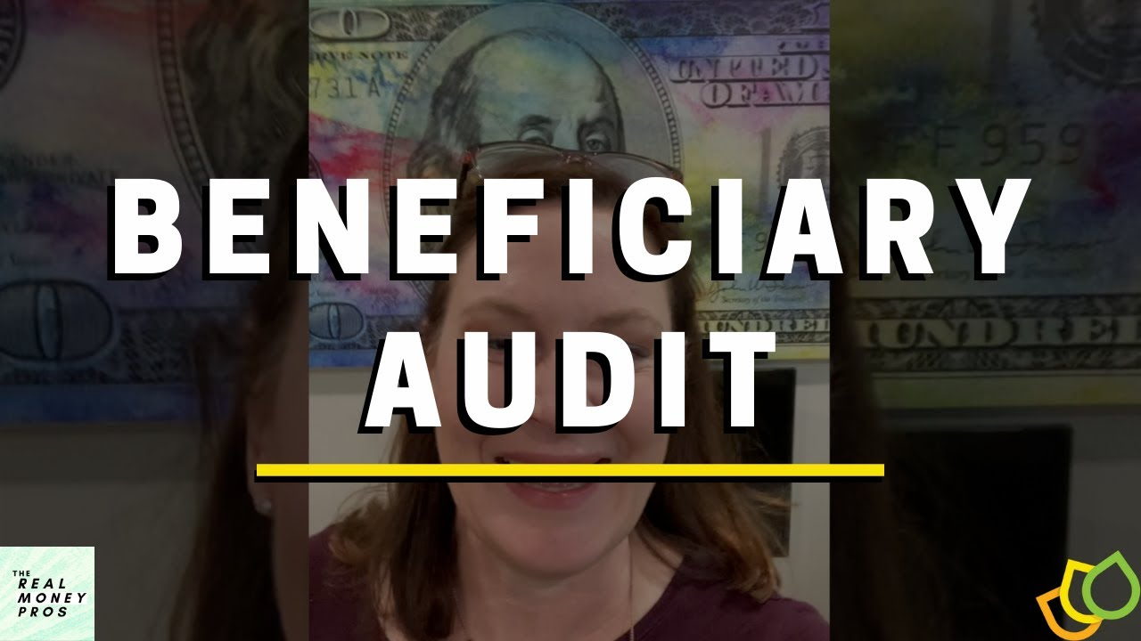 Performing a Beneficiary Audit