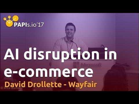 AI disruption in e-commerce - David Drollette (Wayfair)