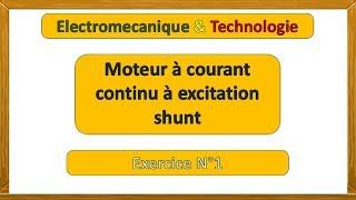 Exercice (1) corrigé - moteur à courant continu à excitation shunt