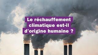 Le réchauffement climatique est-il lié aux activités humaines ?