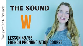 Pronunciation of W in French | French pronunciation course | Lesson 49