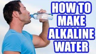 How to Make Alkaline Water - Best Ways to Alkalize Your Water At Home