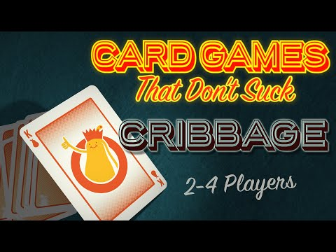 SU&SD - Card games that don't suck: Cribbage : boardgames