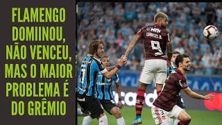 Flamengo dominou boa parte do jogo e empatou na casa do Grêmio, mas pelas reações, parece que perdeu