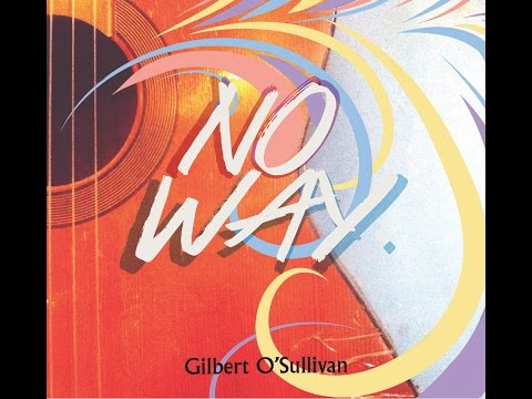 Gilbert O'Sullivan - No Way (Radio Mix)