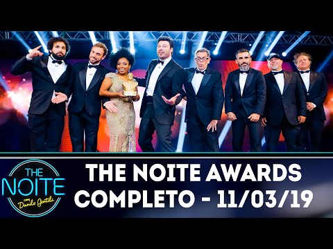 The Noite Awards - Completo | The Noite (11/03/19)