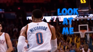 "RUSSEL WESTBROOK MIX - ""LOOK AT ME"""
