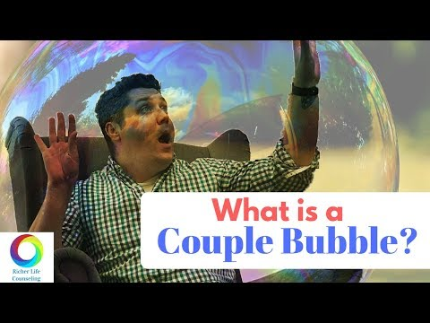 Want A Strong Relationship Build A Couple Bubble