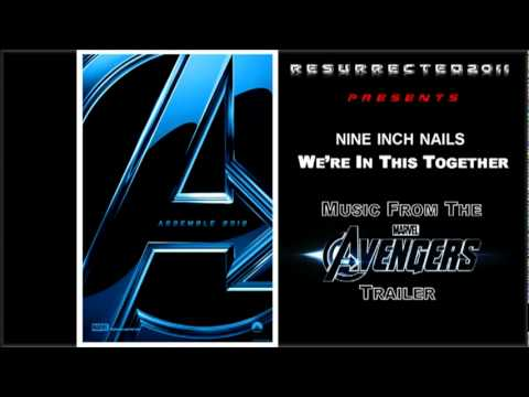 The Avengers (Trailer Song) -- We're in This Together by Nine Inch Nails - .flv