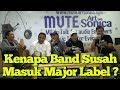 Kenapa Band Susah Masuk Major Label Tips Marketing Lagu Di Zaman Now Mute Artsonica Ke   Mp3 - Mp4 Download