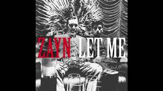 Download Lagu ZAYN - Let Me (Super Clean Version) Mp3