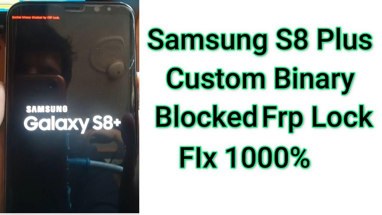 Samsung S8 Plus Sm G955f Custom Binary Blocked By Frp Lock Fix
