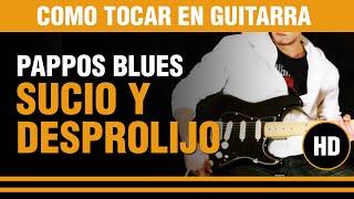 Como tocar Sucio y desprolijo de Pappo en guitarra INTRO Y VERSOS