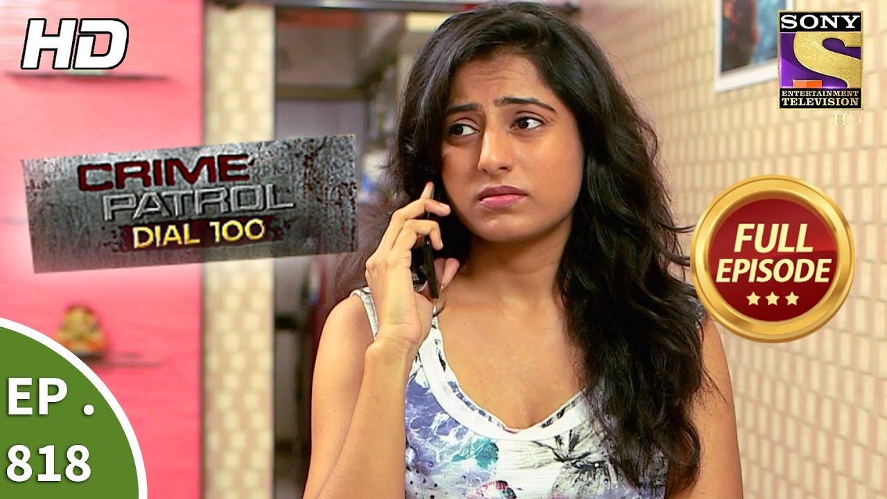 Crime Patrol Dial 100 - Ep 818 - Full Episode - 11th July