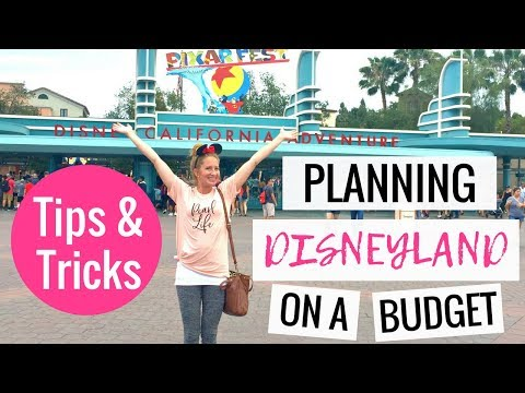 Planning A Disneyland Vacation On A Budget | Disneyland Tips & Tricks