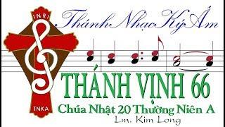 THÁNH VỊNH 66 Chúa Nhật 20 Thường Niên A Lm. Kim Long [Thánh Nhạc Ký Âm] TnkaATN20kl