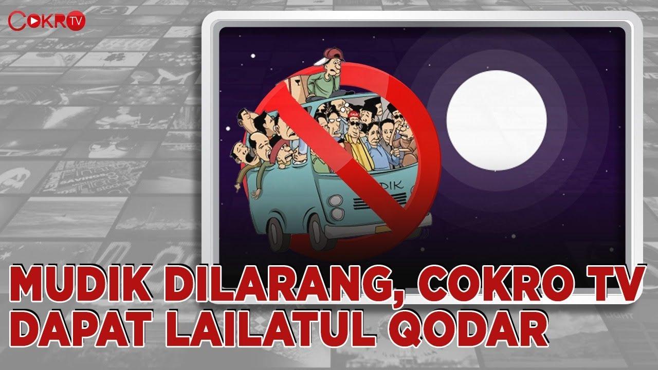 MUDIK DILARANG, COKRO TV DAPAT LAILATUL QODAR | Yang Lagi Viral