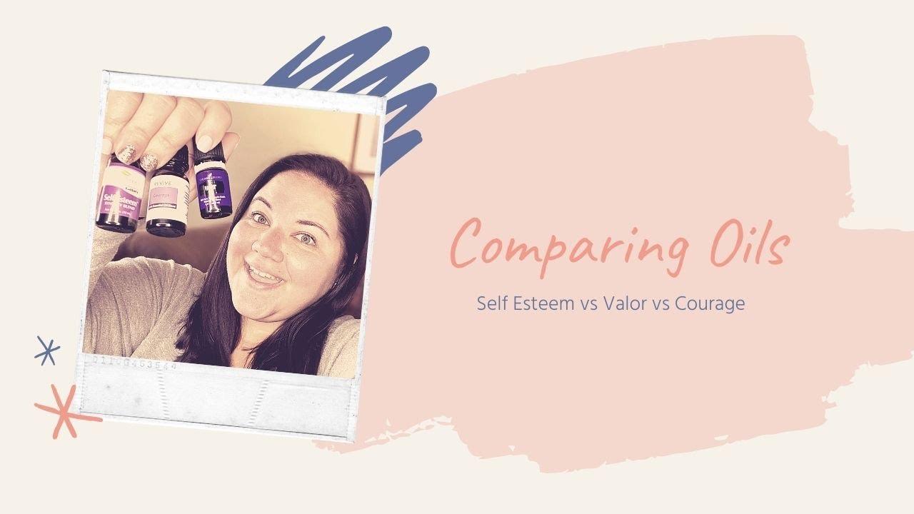 Download Comparing Oils| Self-Esteem vs Valor vs Courage
