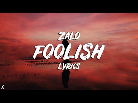 Zalo - Foolish (Lyrics)
