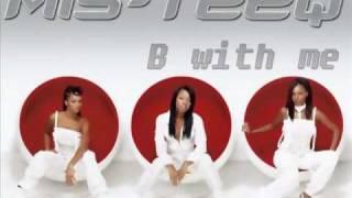 Mis-Teeq - B With Me (Mushtaq Radio Edit)