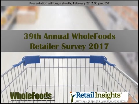 39th Annual WholeFoods Retailer Survey 2017