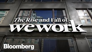 The Spectacular Rise and Fall of WeWork