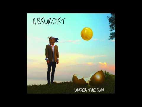 ABSURDIST  UNDER THE SUN