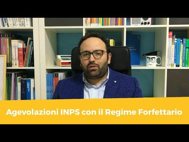 Agevolazioni INPS con il Regime Forfettario
