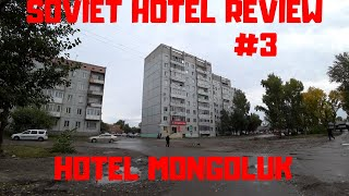 Soviet Hotel Review #3 The Mongoluk