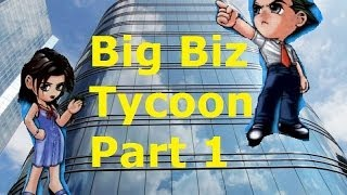 Big Biz Tycoon [Part 1] - Dennis The Menace