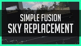 Simple Sky Replacement in Fusion - DaVinci Resolve 15 Tutorial
