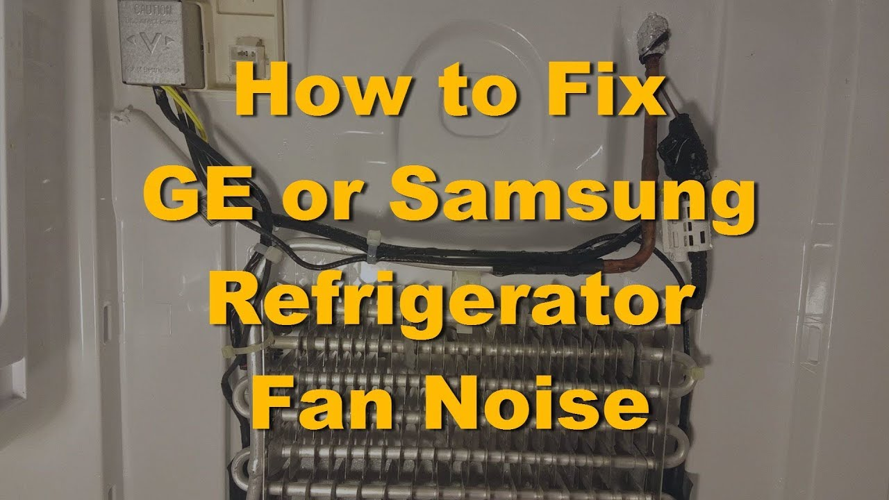 How To Fix Ge Samsung Refrigerator Fan Noise Model Gfss6kkycss Youtube