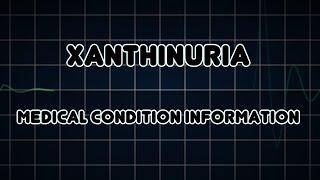 Xanthinuria (Medical Condition)
